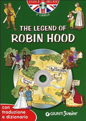 The legend of Robin Hood. Con traduzione