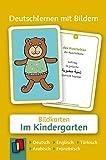 Deutschlernen mit Bildern: Im Kindergarten: 60 Bildkarten auf Deutsch, Englisch, Französisch, Arabisch und Türkisch