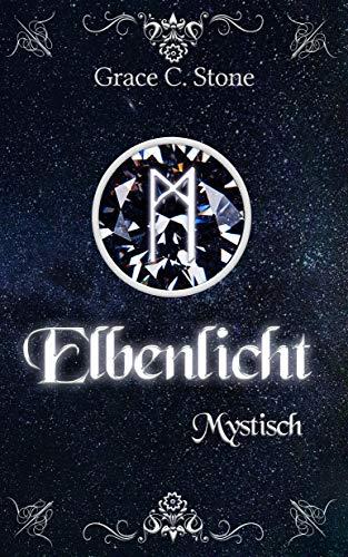 Elbenlicht: Mystisch (Elbenlicht-Saga 5) -