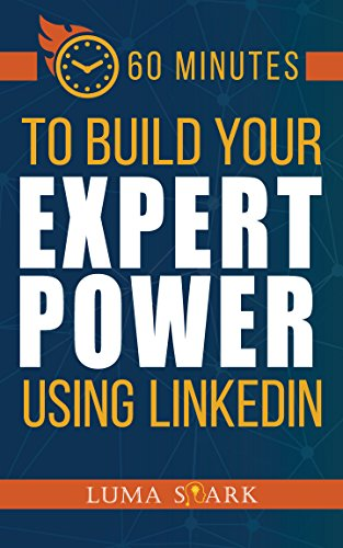 60-minutes-to-build-your-expert-power-using-linkedin-english-edition