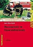 Messtechnik im Feuerwehreinsatz (Fachbuchreihe Brandschutz) - Jens Rönnfeldt