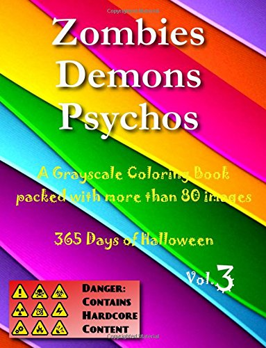 Zombies, Demons, Psychos: A Grayscale Coloring Book packed with more than 80 images (365 Days of Halloween)