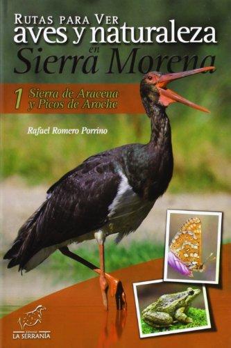 Rutas para ver aves y naturaleza en Sierra Morena: Sierra de Aracena y Picos de Aroche 1 por Rafael Romero Porrino