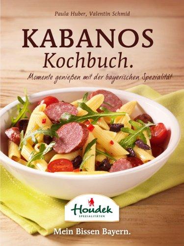 das-kabanos-kochbuch-momente-geniessen-mit-der-bayerischen-spezialitat