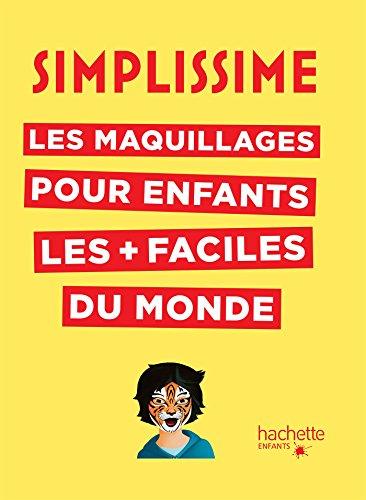 Simplissime - Les maquillages pour enfants les + faciles du monde par Fred Multier