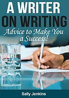 A Writer on Writing - Advice to Make You a Success by [Jenkins, Sally]