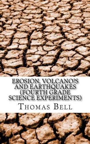 Erosion, Volcano?s and Earthquakes (Fourth Grade Science Experiments) (Erosion Für Kinder)