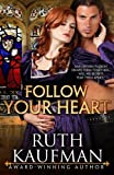 Follow Your Heart (Wars of the Roses Brides) (Volume 2) by Ruth Kaufman (2015-04-13)