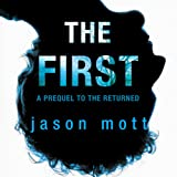 The First: A Prequel to 'The Returned'