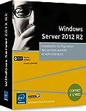 Windows Server 2012 R2 - Les bases by Nicolas Bonnet