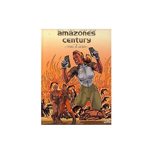Amazones century, tome 1. Terre de ruines
