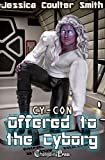 Offered to the Cyborg (Cy-Con 2) (English Edition)