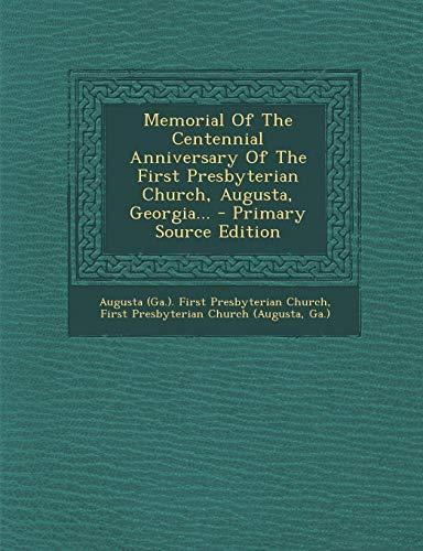Memorial of the Centennial Anniversary of the First Presbyterian Church, Augusta, Georgia... -