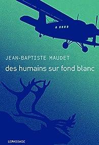 Des humains sur fond blanc par Jean-Baptiste Maudet