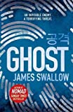 Ghost: The incredible new thriller from the Sunday Times bestselling author of NOMAD (The Marc Dane series)