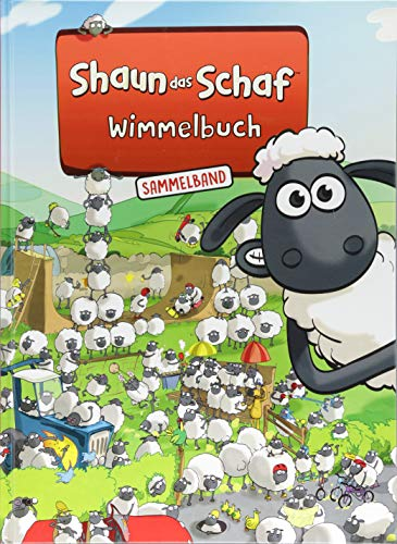 Shaun das Schaf Wimmelbuch - Der große Sammelband - Bilderbuch ab 3 Jahre: Band 1,2 und 3 in einem Buch - Kinderbücher ab 3 Jahre
