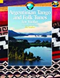 Argentinian Tango and folk tunes +CD (41 pièces traditionnelles) --- Violon