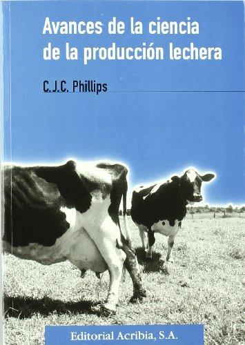 Avances de la ciencia de la producción lechera por C. J. C. Phillips