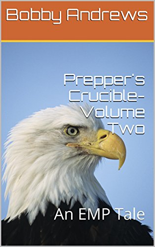 Prepper\'s Crucible-Volume Two: A Post Apocalyptic Tale (English Edition)