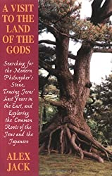 A Visit to the Land of Gods: Searching for the Modern Philosopher's Stone, Tracing Jesus' Lost Years in the East & Exploring the Common Route of th by Alex Jack (1999-02-04)