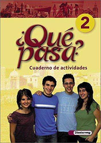 Qué pasa / Lehrwerk für Spanisch als 2. Fremdsprache ab Klasse 6 oder 7 - Ausgabe 2006: Qué pasa. Lehrwerk für den Spanischunterricht, 2. ... - Ausgabe 2006: Cuaderno de actividades 2