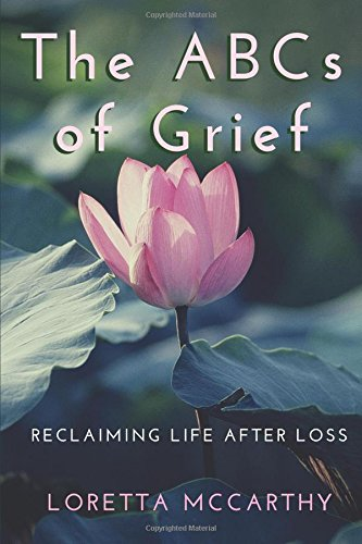 The ABCs of Grief: Reclaiming Life After Loss