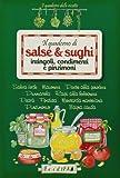 Scarica Libro Il quaderno di salse e sughi Intingoli condimenti e pinzimoni (PDF,EPUB,MOBI) Online Italiano Gratis