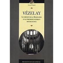 Vézelay : Le chevet de la Madeleine et le premier gothique bourguignon