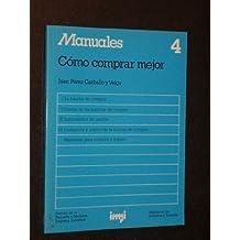 MANUALES 4 - CÓMO COMPRAR MEJOR (La función de compras / Diseño de las políticas de compras / Instrumentos de gestión / Evaluación y control de la función de compras)