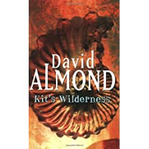 Kit's Wilderness (Signature) by David Almond (1999-05-20)