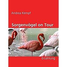 Sorgenvögel on Tour: Erzählung