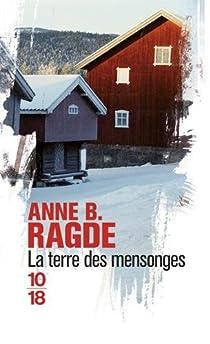 La Terre des mensonges par Anne B. Ragde