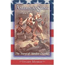 America's Song: The Story of Yankee Doodle by Stuart Murray (1999-07-01)