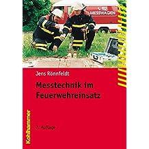 Messtechnik im Feuerwehreinsatz (Fachbuchreihe Brandschutz)