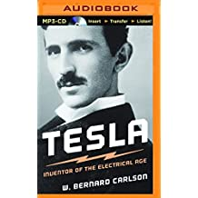Tesla: Inventor of the Electrical Age by W. Bernard Carlson (2014-08-26)