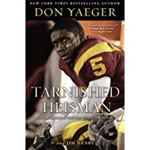 Tarnished Heisman: Did Reggie Bush Turn His Final College Season into a Six-Figure Job? by Don Yaeger (2008-12-16)