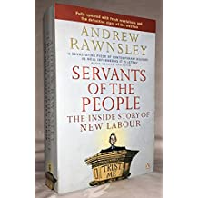 Servants of the People: The Inside Story of New Labour by Andrew Rawnsley (2001-07-16)