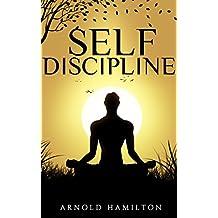 Self-Discipline: Self Discipline Techniques, How To Build Willpower, Self Confidence & Self Control (English Edition)