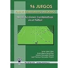 96 Juegos Para El Entrenamiento De Las Acciones Combinativas En El Fútbol