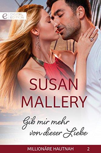 Buchseite und Rezensionen zu 'Gib mir mehr von dieser Liebe (Digital Edition)' von Susan Mallery
