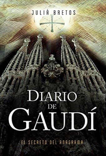 Diario de Gaudí. El secreto del anagrama. Editorial Piolet.