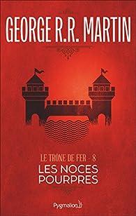 Le Trône de Fer - (Tome 8) Les noces pourpres par  George R.R. Martin
