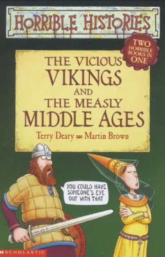 The vicious Vikings : and, The measly Middle Ages