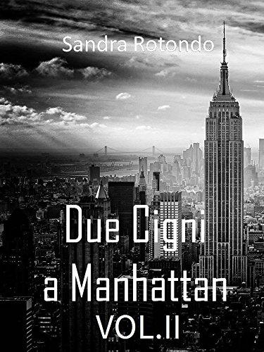 Due Cigni a Manhattan Vol. II