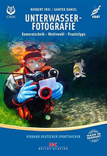 Unterwasserfotografie: Kameratechnik, Motivwahl, Praxistipps (Kamera Taucher Tauchen Unterwasser)