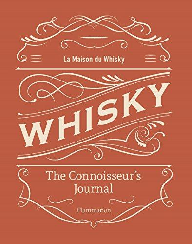 Whisky: The Connoisseur's Journal por La Maison du Whisky