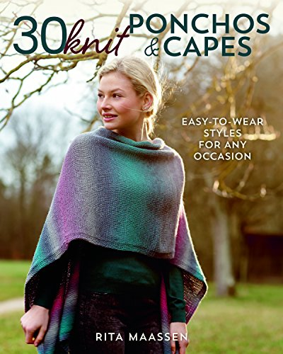 30 Knit Ponchos and Capes: Easy-To-Wear Styles for Any Occasion (Top Sweater Wrap Knit)
