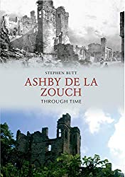 Ashby de la Zouch Through Time