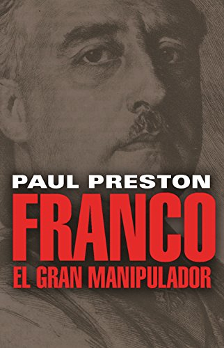 Franco. El gran manipulador (Base Històrica Book 35) (Catalan Edition) por Paul Preston