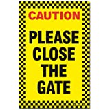 Caution please close the gate sign